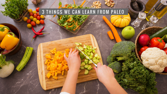 3 Things We Can Learn From Paleo