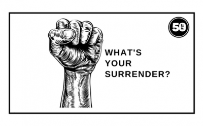 What's Your Surrender….?