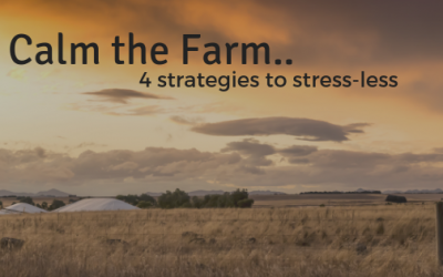 4 Easy Stress Strategies to Help Calm the Farm….