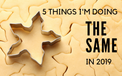 5 Things I'm Doing The Same in 2019