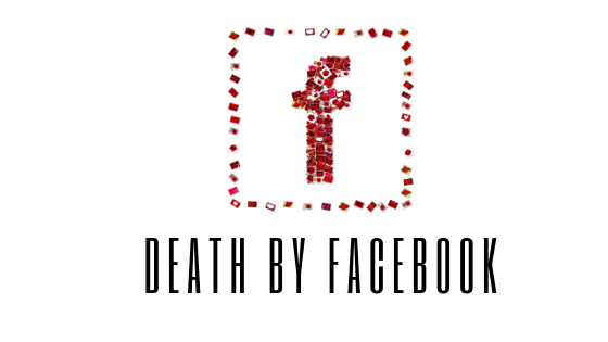 Death by Facebook