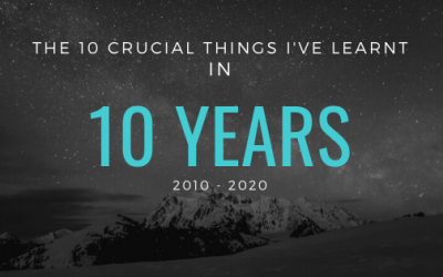 The 10 Crucial Things I've Learnt in 10 Years