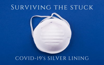 Surviving the Stuck: COVID-19's Silver Lining